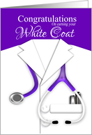 Congratulations On Earning Your White Coat - Medical Congratulations card