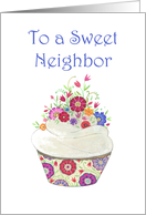 Thank you Sweet Neighbor- Cupcake with Flowers card