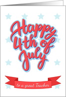 Happy 4th of July lettering for a Teacher card