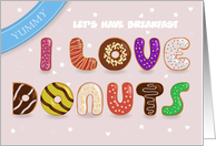 I Love Donuts. Sweet Font. Yummy. Let's have breakfast. Custom front card