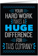 Employee Birthday - Your Hard Work Makes a Huge Difference card