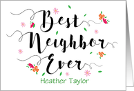 Custom front, Thanks, Best Neighbor Ever, with Flowers card