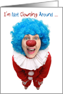 I'm Not Clowning Around Selfie Any Occasion Card
