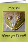 I'd Croak Without You Husband Frog Happy Anniversary card
