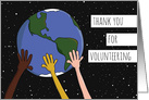 Thank You For Volunteering Hands Holding Earth card