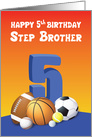 Step Brother 5th Birthday Sports Balls card