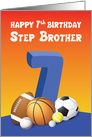 Step Brother 7th Birthday Sports Balls card