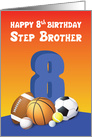 Step Brother 8th Birthday Sports Balls card