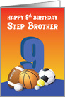 Step Brother 9th Birthday Sports Balls card