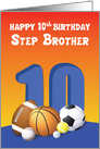 Step Brother 10th Birthday Sports Balls card