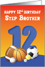 Step Brother 12th Birthday Sports Balls card