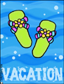 vacation - flip flops, bon voyage, holiday, vacation, spring break, trip, cruise, weekend, out of town, flight, ticket, fun in the sun, summer