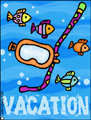 vacation - snorkel, bon voyage, holiday, vacation, spring break, trip, cruise, weekend, out of town, flight, ticket, fun in the sun, summer
