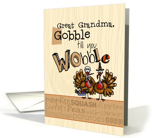 Great Grandma - Thanksgiving - Gobble till you Wobble card (853500)