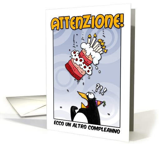 LOOK OUT!  Here comes another birthday! - Italian card (410679)