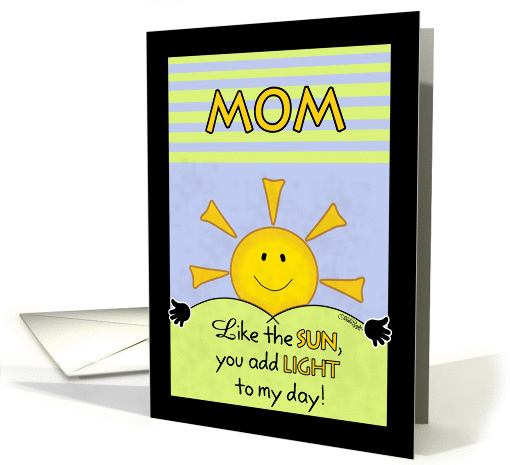 Happy Birthday to Mom or Mother-Add Light to My Day card (1075940)