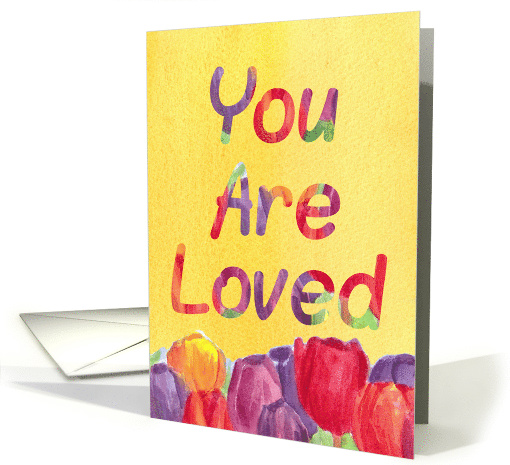 You Are Loved Encouragement Tulip Flowers card (1546278)