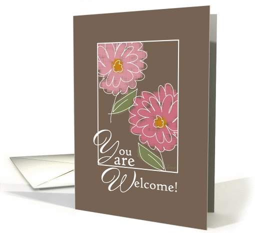 You are Welcome! Pink Flowers, Taupe Brown, Modern Art card (616537)