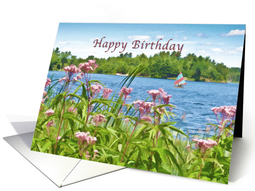 Birthday, Lake, Sailboat, and Flowers card (915495)