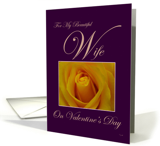 Happy Valentine's Day Wife:  yellow rose card (325778)