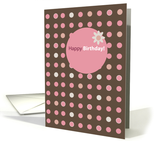 Happy Birthday with Pink Polka Dots and Flower, Congratulations card