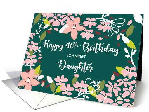Daughter 40th Birthday Green Flowers card (1585212)