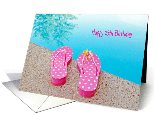 25th Birthday-polka dot flip-flops by swimming pool card (1312378)