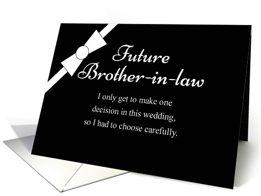 Future Brother-in-Law Will you be my Groomsman? card (458083)