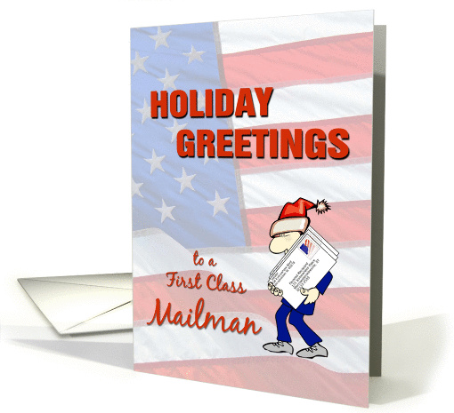 Holiday Greetings to a First Class Mailman with Flag background card
