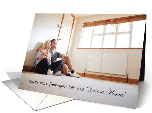 Congratulations on New Home Fixer-Upper into Dream Home card (1547722)