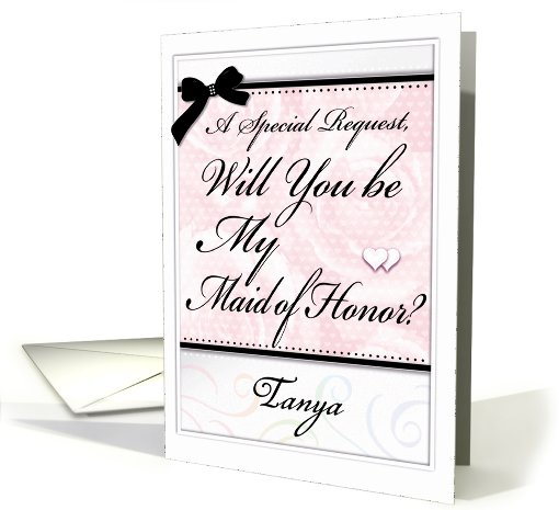 Will You be My Maid of Honor ? Personalize CUSTOMIZE NAME card