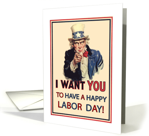 Uncle Sam, I Want You to Have a Happy Labor Day card (837297)