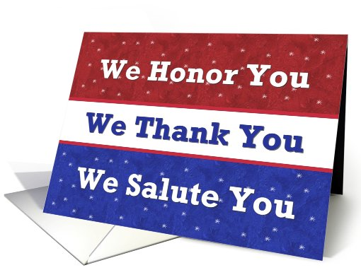 SUPPORT OUR TROOPS We Honor, Thank, & Salute You card (508485)