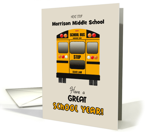 Custom Back to Middle School Yellow Bus Have a Great School Year! card