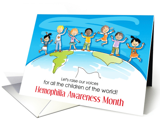 Hemophilia Awareness Month Raise Voices Children of the World card