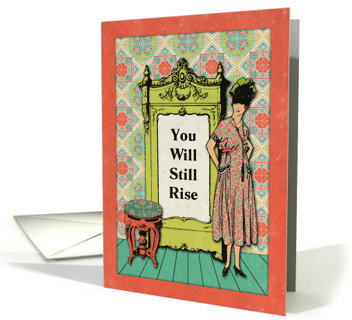 Motivational Message You Will Still Rise with Vintage Lady card