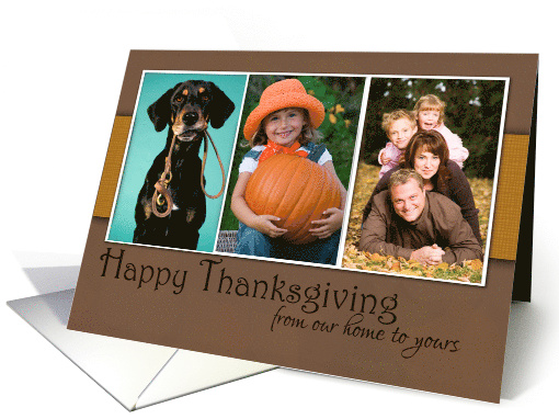 Happy Thanksgiving from our Home to Yours- Custom Photo card (1142450)