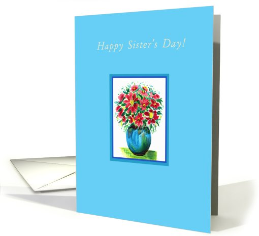 Happy Sister's Day!, Red Flowers in a Blue Vase card (783726)