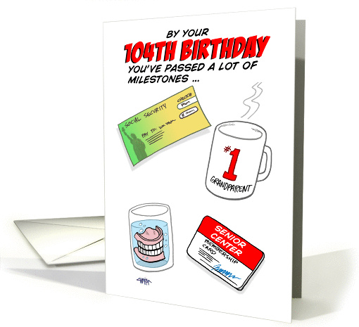 Humorous 104th Birthday Card -Old age milestones. card (1387770)