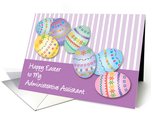 Easter / To Administrative Assistant, decorated eggs card (867108)