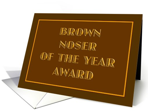 Brown Noser of the Year Award card (512295)