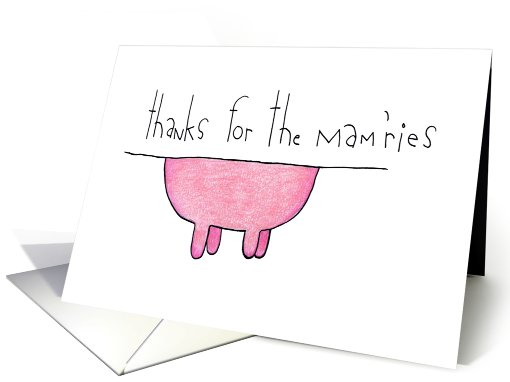 Thanks for  the Mam'ries card (497201)