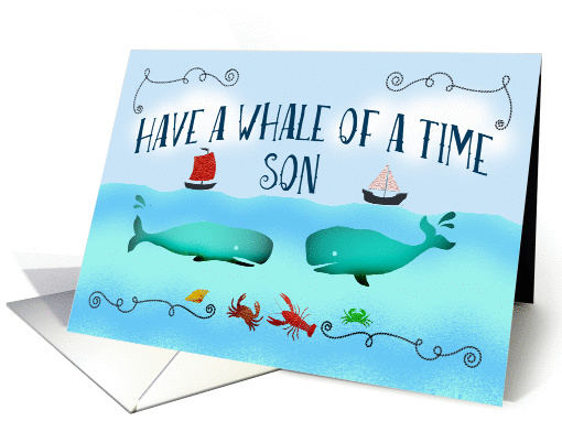 Have a whale of a time,Bon Voyage, Son,boats and sealife. card