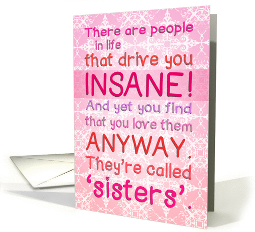 Happy Birthday for sister - they drive you insane but you... (1233972)