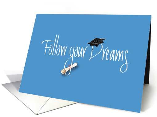 Follow your Dreams Graduation, Mortarboard and Diploma card (1159268)