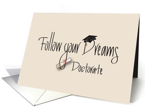 Graduation Follow Your Dreams for Doctorate or Doctoral Degree card