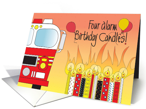 Birthday for Firefighter, 4 Alarm Fire Truck, Candles & Balloons card