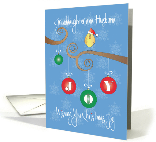 Christmas for Granddaughter & Husband, Joy Ornaments with Bird card