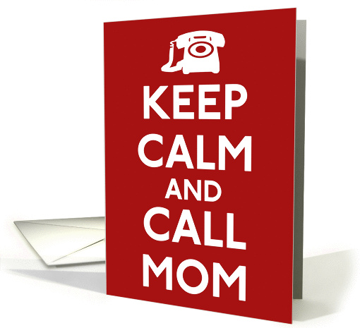 Keep Calm And Call Mom Blank Note card (942867)