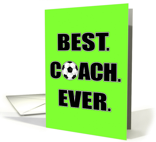 Best Soccer Coach Ever Thank You Card Neon Green card (1278036)
